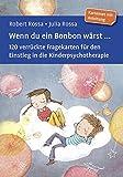 Wenn du ein Bonbon wärst .: 120 verrückte Fragekarten für den Einstieg in die Kinderpsychotherapie. Kartenset mit Anleitung. Mit Online-Materialien