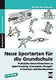Neue Sportarten für die Grundschule: Praktische Unterrichtsreihen zu Sport Stacking, Crossboule, Discgolf, Le Parkour und Waveboarden (1. bis 4. Klasse)