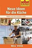 Neue Ideen für die Küche - Möbel und viele nützliche Helfer (Edition Selbst ist der Mann) [Illustrierte Linzenzausgabe] - 2013