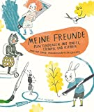 Meine Freunde - zum Eintragen mit Pinsel, Stempel, Kleber: und einer Freundschaftsgeschichte zum Vorlesen