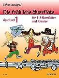 Die fröhliche Querflöte: Spielbuch 1. 2 Flöten oder Flöte und Klavier. Spielbuch.