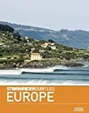 The Stormrider Surf Guide Europe: Surfing in the UK & Ireland, Scandinavia, Germany, Netherlands, Belgium, France, Spain, Portugal, Canary islands, Azores, ... Surfing Guides) (English Edition)