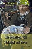 Im Schatten von Schlägel und Eisen: Roman