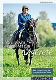 Genussvoll Reiten mit der Légèreté: Die Entdeckung der Leichtigkeit im Sattel (Ausbildung von Pferd und Reiter)