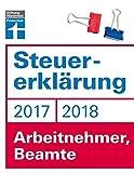 Steuererklärung 2017/2018 - Arbeitnehmer, Beamte: Schritt für Schritt zum ausgefüllten Formular