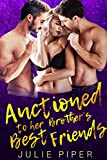 Auctioned to her Brother's Best Friends: MMF Menage Romance (English Edition)