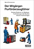 Der Mitgänger-Flurförderzeugführer: Sicheres Bedienen von Mitgänger-Flurförderzeugen aller Bauarten inklusive Handhubwagen