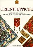 Orientteppiche - Alles über Herkunft und Bestimmung neuer und alter Orientteppiche