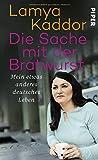 Die Sache mit der Bratwurst: Mein etwas anderes deutsches Leben