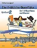 Die fröhliche Querflöte: Spielbuch 2. 1-2 Flöten und Klavier. Spielbuch.