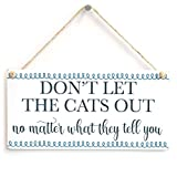 Owen Cocker Don Ohrenreiniger Let Die Katzen Out Egal, was Sie sie - Lovely handgefertigt Katze Schild Cat Home Decor