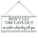Owen Cocker Don Ohrenreiniger Let Die Katzen Out Egal, was Sie sie-Lovely handgefertigt Katze Schild Cat Home Decor