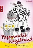 Pappmaché kugelrund: witzige und nützliche Deko (kreativ.kompakt.)