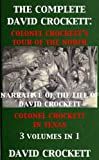 'The Complete David 'Davy' Crockett: Colonel Crockett's Tour: North & Down East, Narrative of the Life of David Crockett & Colonel Crocket in Texas' 3 ... Table of Contents) (English Edition)