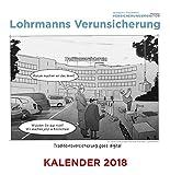 Lohrmanns Verunsicherung: Der Tischkalender 2018: Kalender mit Versicherungscartoons von Konrad Lohrmann