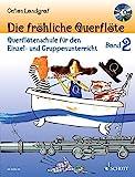 Die fröhliche Querflöte: Querflötenschule für den Einzel- und Gruppenunterricht. Band 2. Flöte. Ausgabe mit CD.