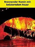 Brennender Kamin mit knisterndem Feuer