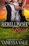 Ihre rebellische Braut (Bridgewater Ménage-Serie 9)