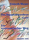 DAS KNOPFAKKORDEON C-GRIFF - arrangiert für Akkordeon [Noten / Sheetmusic] Komponist: MOSER ELSBETH