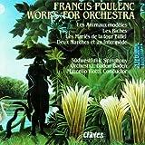 Poulenc: Orchesterwerke - Les Animaux Modèles / Les Biches / Les Mariés de la Tour Eiffel / Deux Marches et un Intermède