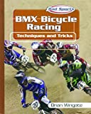 Bmx Bicycle Racing: Techniques and Tricks (Rad Sports Techniques and Tricks)