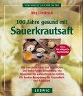100 Jahre gesund mit Sauerkrautsaft
