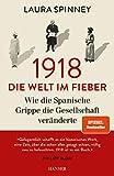 1918 - Die Welt im Fieber: Wie die Spanische Grippe die Gesellschaft veränderte