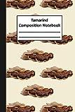 Tamarind Composition Notebook: Tamarind Journal | Tamarind Notebook | Tamarind Gifts | Tamarind Book
