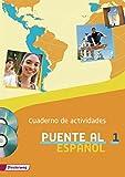 Puente al Español / Lehrwerk für Spanisch als 3. Fremdsprache - Ausgabe 2012: Puente al Español - Ausgabe 2012: Cuaderno de actividades 1 mit Lernsoftware und Audio-CD für Schüler