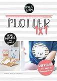 Plotter 1x1 - Workshop für den Einstieg beim Plotten mit deinem Silhouette Plotter // inkl. Übungsdateien