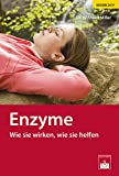 Enzyme: Wie sie wirken, wie sie helfen