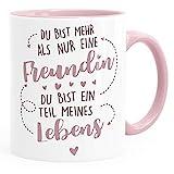 SpecialMe®Geschenk-Tasse beste Freundin Du bist mehr als nur eine Freundin Du bist ein Teil meines Lebens personalisierte Geschenke Name anpassbar nicht personalisiert inner-rosa Keramik-Tasse
