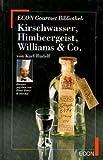 Kirschwasser, Himbeergeist, Williams und Co. ( ECON Gourmet Bibliothek).