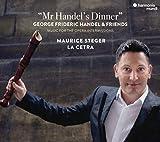Mr Handel's Dinner (Concertos, Sonatas and Chaconnes)