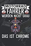 Motorrad Fahrer werden nicht Grau das ist Chrom: Tourbuch Tourtagebuch für Motorrad Fahrer und Biker. Plane deine Touren, die Pausen und die Tankstopps. Halte Erinnerungen fest. Perfekte Geschenkidee.