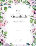 Mein Kassenbuch 2020 - 2021: übersichtliches Kassenbuch im Großformat für deine Buchhaltung als Kleinunternehmer oder als Haushaltsplaner   Einnahmen ...   ca. A4   Motiv: bunte frühlings Blumen