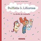 La drôle de maladie (Paillette et Lilicorne (4))