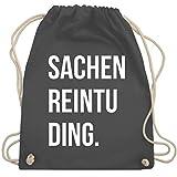 Shirtracer Festival Turnbeutel - Sachenreintuding - Unisize - Dunkelgrau - sachen rein tu ding - WM110 - Turnbeutel und Stoffbeutel aus Baumwolle