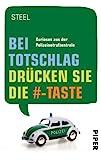 Bei Totschlag drücken Sie die #-Taste: Kurioses aus der Polizeinotrufzentrale (Piper Taschenbuch, Band 27339)