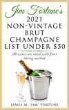 Jim Fortune's 2021 Non-Vintage Brut Champagne List Under $50: A Rated Champagne Starting at $27.50 (English Edition)