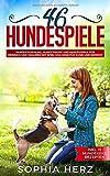 46 Hundespiele: Hundeerziehung, Hundetricks und Hundespiele für drinnen und draußen mit Spiel und Spaß für Hund und Mensch (inkl. 15 Hundekeks Rezepten)