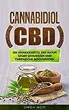 CBD: Cannabidiol. Ein Wundermittel der Natur gegen Schmerzen und chronische Beschwerden