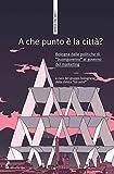 """A che punto è la città?: Bologna dalle politiche di """"buongoverno"""" al governo del marketing (Italian Edition)"""