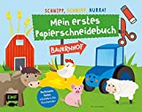 Schnipp, schnipp, hurra! Mein erstes Papierschneidebuch – Bauernhof: Formen ausschneiden und aufkleben – für Kinder ab 3 Jahren mit perforierten Seiten