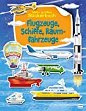 Mein großes Stickerbuch | Flugzeuge, Schiffe, Raumfahrzeuge