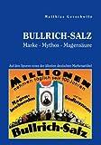 Bullrich-Salz - Marke Mythos Magensäure. Auf den Spuren eines der ältesten deutschen Markenartikel
