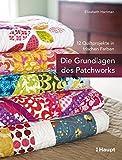 Die Grundlagen des Patchworks: 12 Quiltprojekte in frischen Farben