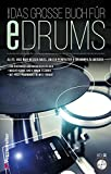 Das große Buch für E-Drums: Elektronisches Schlagzeug für Anfänger