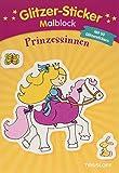 Glitzer-Sticker Malblock Prinzessinnen: Mit 50 glitzernden Stickern (Malbücher und -blöcke)