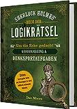 Sherlock Holmes' Buch der Logikrätsel: Um die Ecke gedacht - Gehirnjogging & Denksportaufgaben